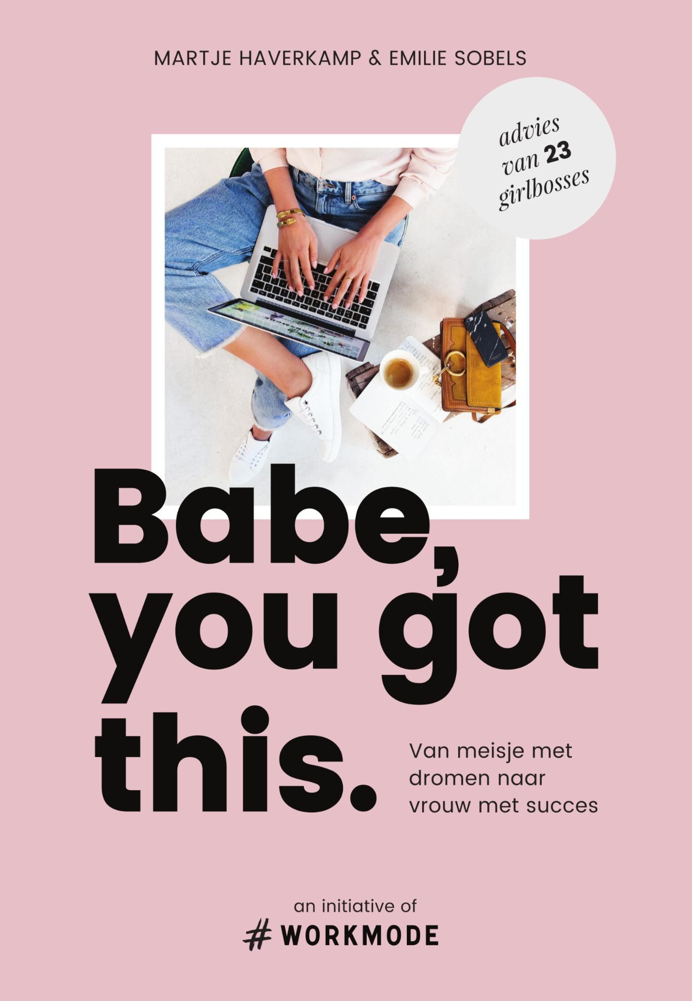 Babe, you got this. - van meisje met dromen naar vrouw met succes