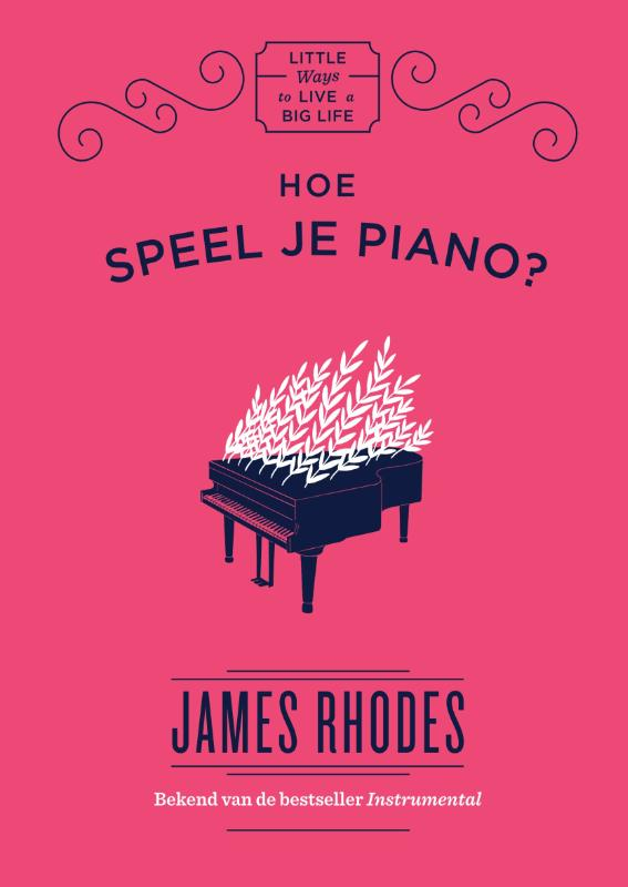 Little ways to live a big life: Hoe speel je piano?