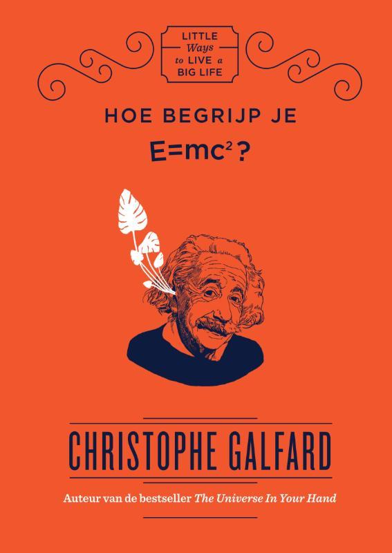 Little ways to live a big life Hoe begrijp je E=MC2?