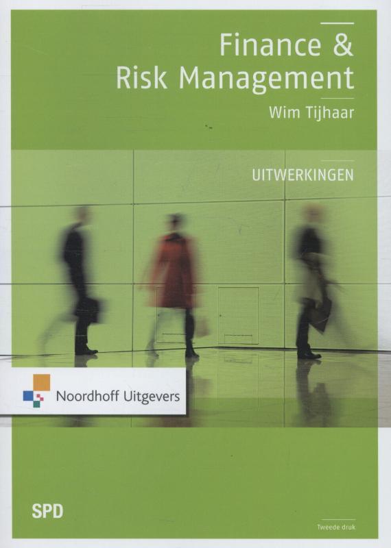 Finance en Riskmanagement uitwerkingen Tijhaar, Finance en Riskmanagement uitwerkingen