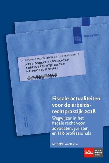 Fiscale actualiteiten voor de arbeidsrechtpraktijk 2018