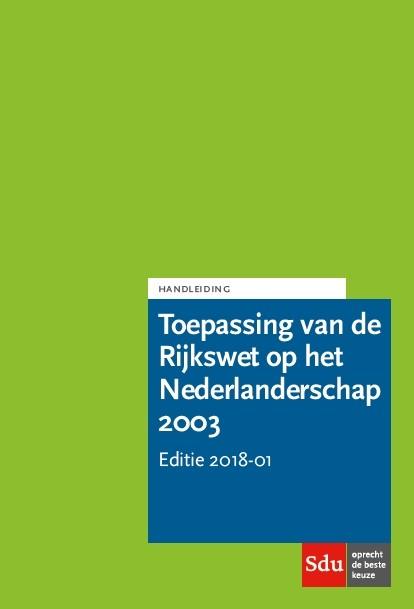 Handleiding Toepassing van de Rijkswet op het Nederlanderschap 2003