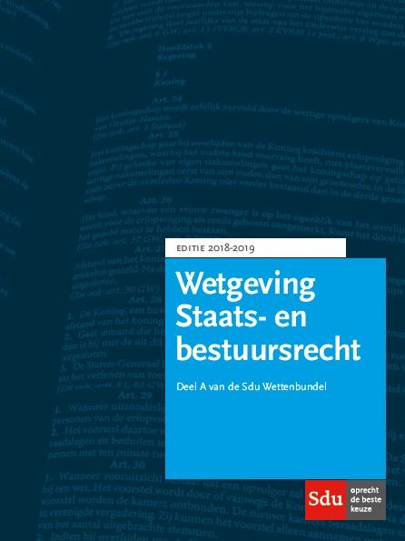 Wettenbundel Staats- en Bestuursrecht. Editie 2018-2019.