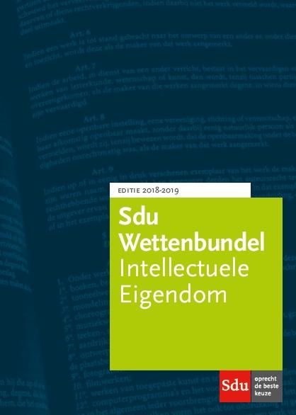 Sdu Wettenbundel Intellectuele Eigendom. Editie 2018-2019