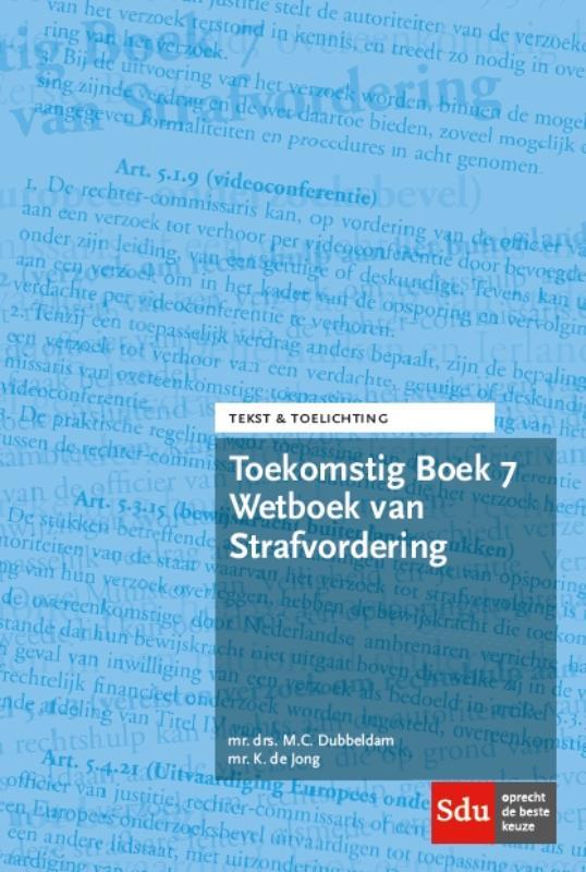 Toekomstig Boek 7 Wetboek van Strafvordering.