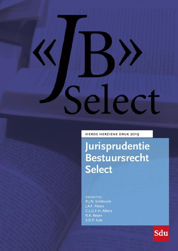 Jurisprudentie Bestuursrecht Select. Editie 2019