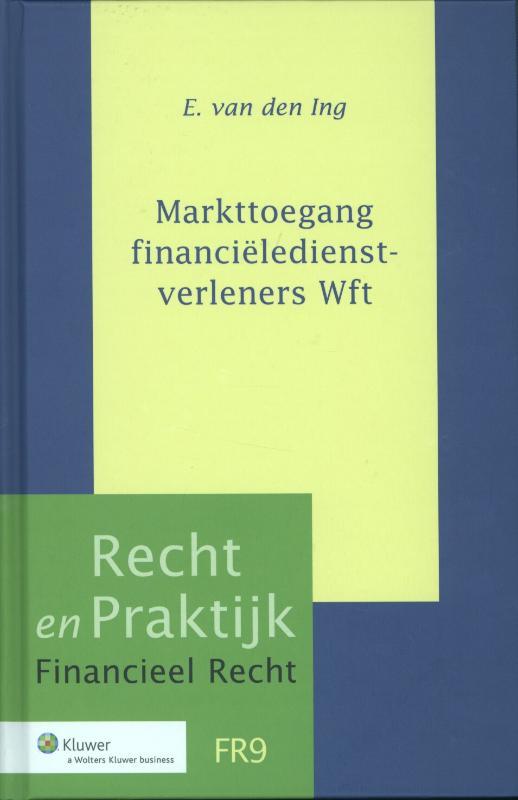 Recht en praktijk financieel recht Markttoegang financieledienstverleners Wft