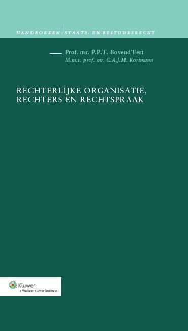 Handboeken staats- en bestuursrecht Rechterlijke organisatie, rechters en rechtspraak
