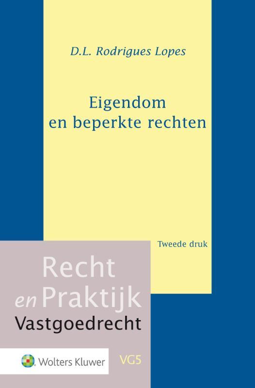 Recht en Praktijk - Vastgoedrecht Eigendom en beperkte rechten