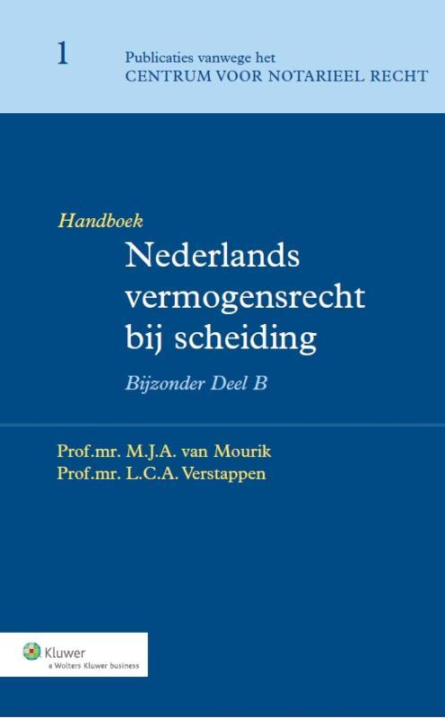 Handboek Nederlands vermogensrecht bij scheiding - deel B (Mourik)