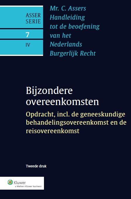 Asser 7-IV Bijzondere overeenkomsten - Opdracht, incl. de geneeskundige behandelingsovereenkomst en de reisovereenkomst