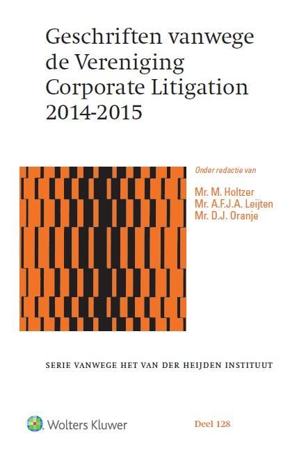 Geschriften vanwege de Vereniging Corporate Litigation 2014-2015