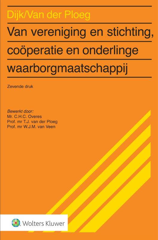Van vereniging en stichting, coöperatie en onderlinge waarborgmij (Dijk/Ploeg)