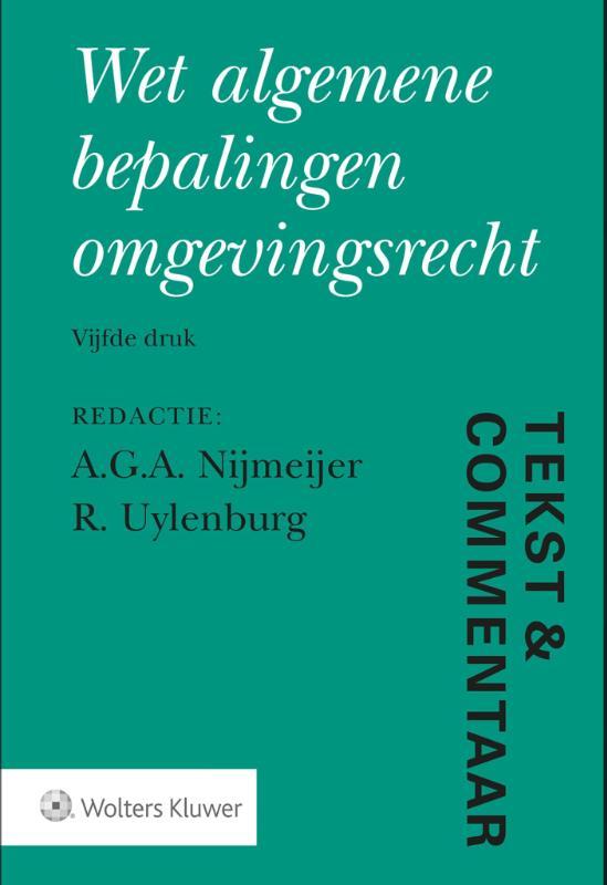 Tekst & Commentaar Wet algemene bepalingen omgevingsrecht (Wabo)