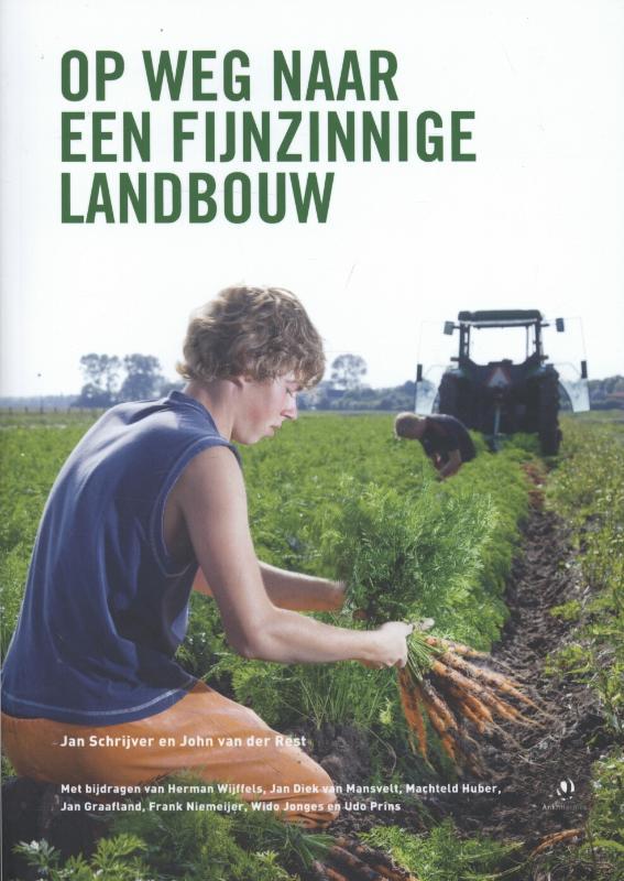 Op weg naar een fijnzinnige landbouw
