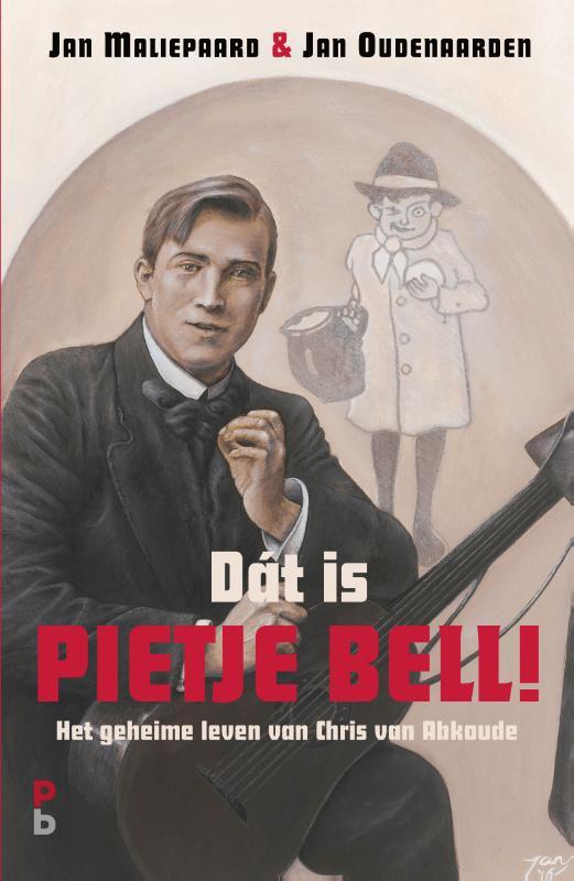 Dat is Pietje Bell! Het geheime leven van Chris van Abkoude