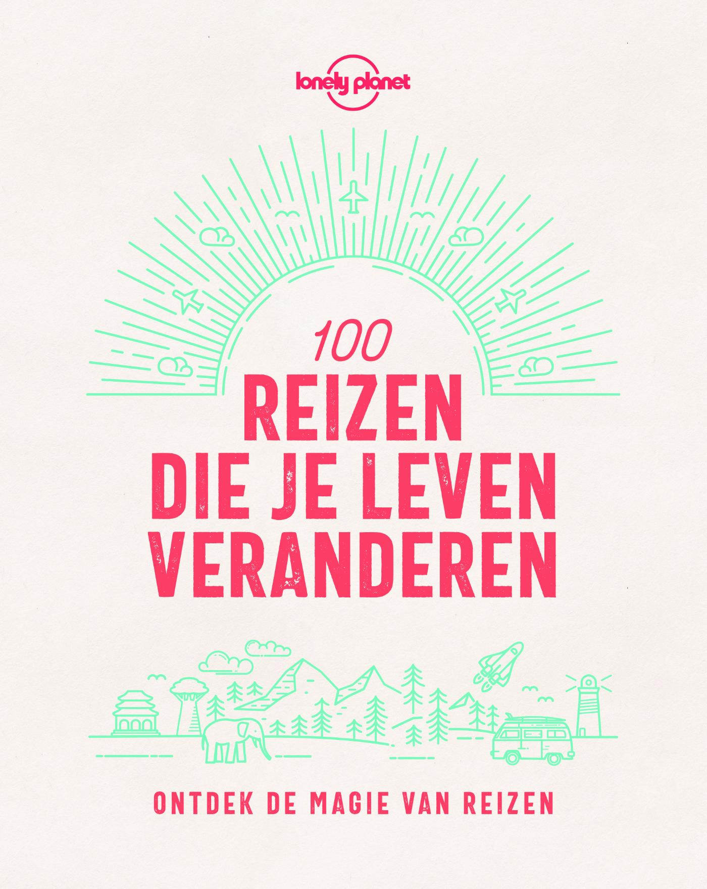 100 reizen die je leven veranderen