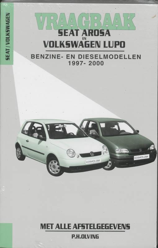 Autovraagbaken Vraagbaak Seat Arosa en Volkswagen Lupo Benzine- en dieselmodellen 1997-2000