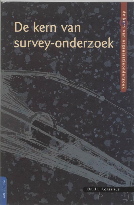 De kern van organisatieonderzoek De kern van survey-onderzoek