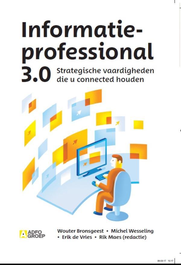 Informatieprofessional 3.0 - Strategische vaardigheden die u connected houden