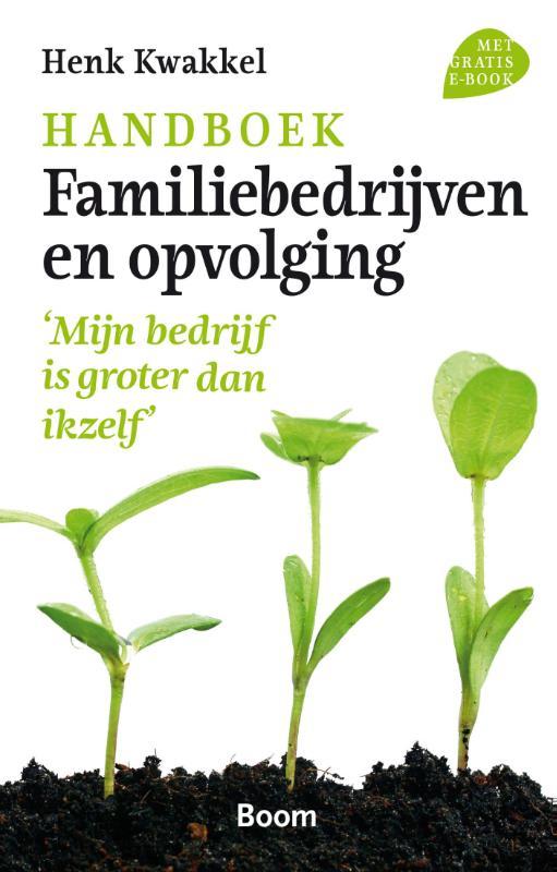 Handboek familiebedrijven en opvolging - 'Mijn bedrijf is groter dan ikzelf'