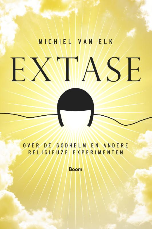Extase - Over de Godhelm en andere religieuze experimenten