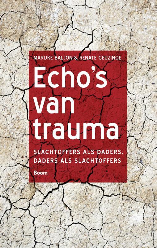 Echo's van trauma - Slachtoffers als daders, daders als slachtoffers