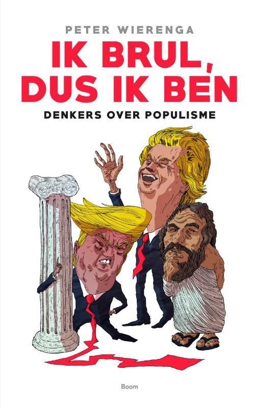 Ik brul, dus ik ben - Denkers over populisme