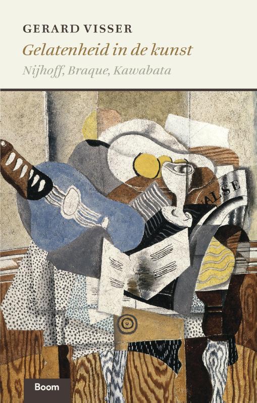 Gelatenheid in de kunst - Nijhoff, Braque, Kawabata