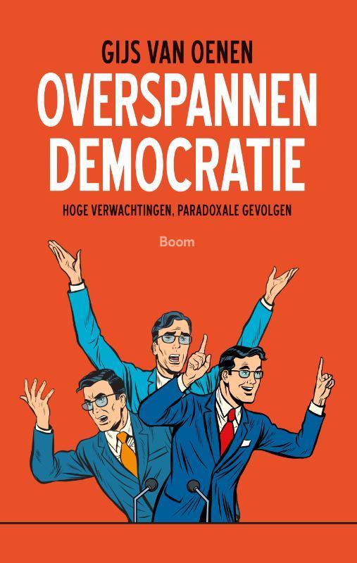 Overspannen democratie - Hoge verwachtingen, paradoxale gevolgen