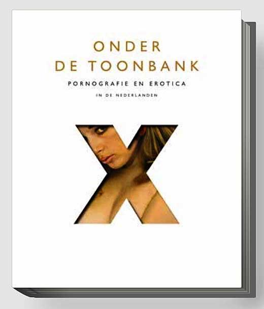 Onder de toonbank.Pornografie en erotica in de Nederlanden