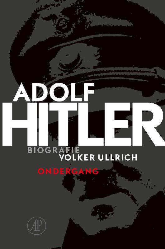 Adolf Hitler - De jaren van ondergang