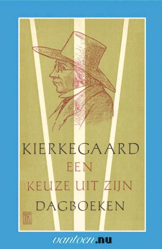 Vantoen.nu Kierkegaard-een keuze uit zijn dagboeken