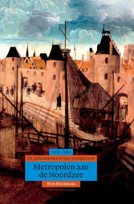 Algemene geschiedenis van Nederland Metropolen aan de Noordzee