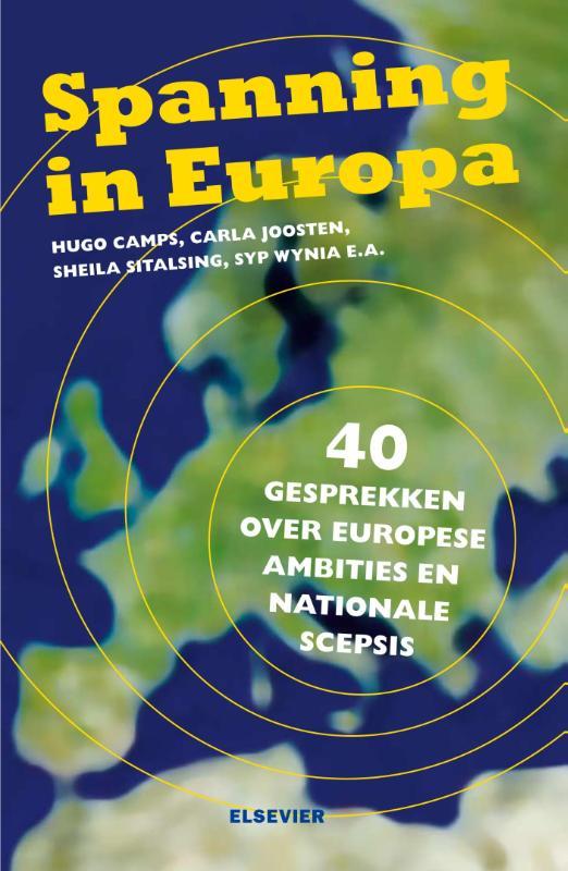 Spanning in Europa  40 GESPREKKEN OVER EUROPESE AMBITIES EN NATIONALE SCEPSIS
