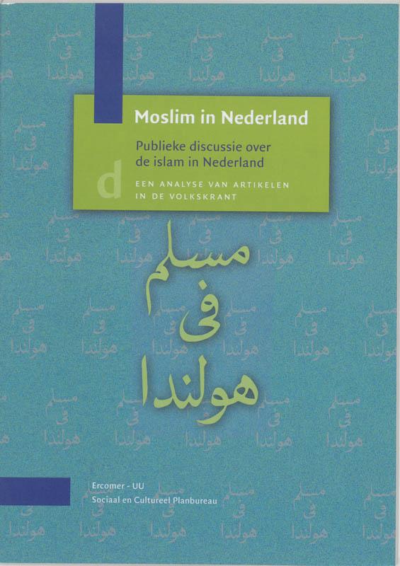 Werkdocument Moslim in Nederland Publieke discussie over de islam in Nederland