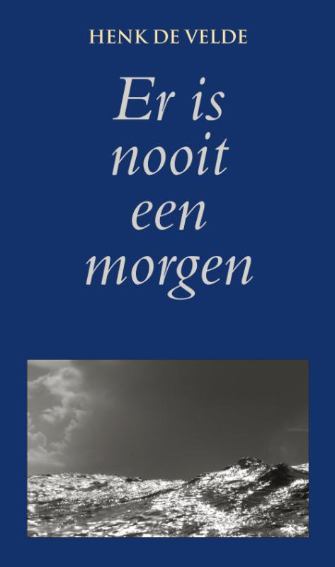 Er is nooit een morgen