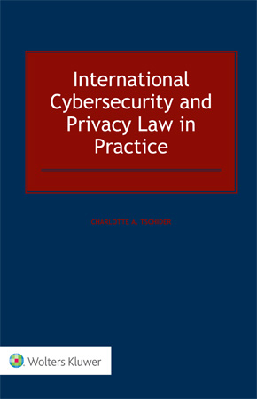 International Cybersecurity and Privacy Law in Practice