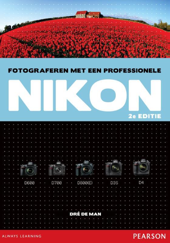 Fotograferen met een professionele Nikon, 2e editie