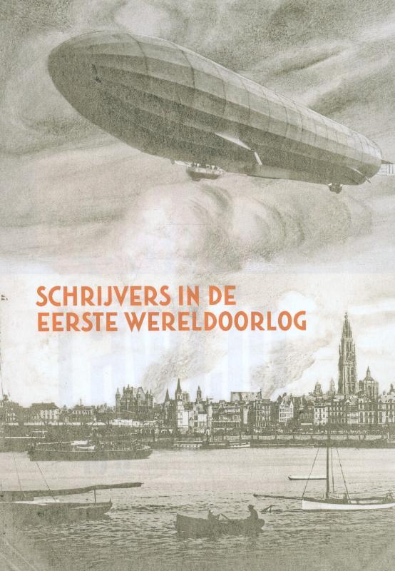 Schrijvers in de Eerste Wereldoorlog  (Zacht Lawijd-Literair historisch tijdschrift-Jrg.13(2014)-nr. 3-Themanummer)