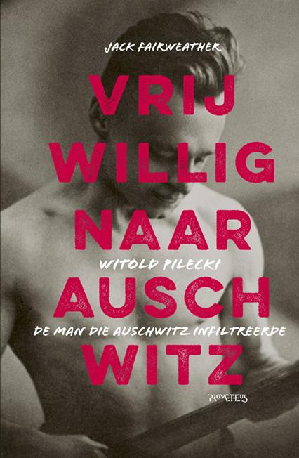 Vrijwillig naar Auschwitz