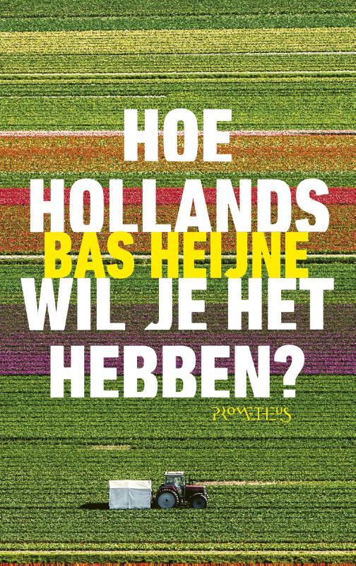 Hoe Hollands wil je het hebben?