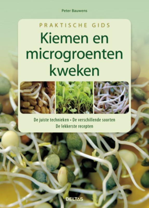 Praktische gids; kiemen en microgroenten kweken