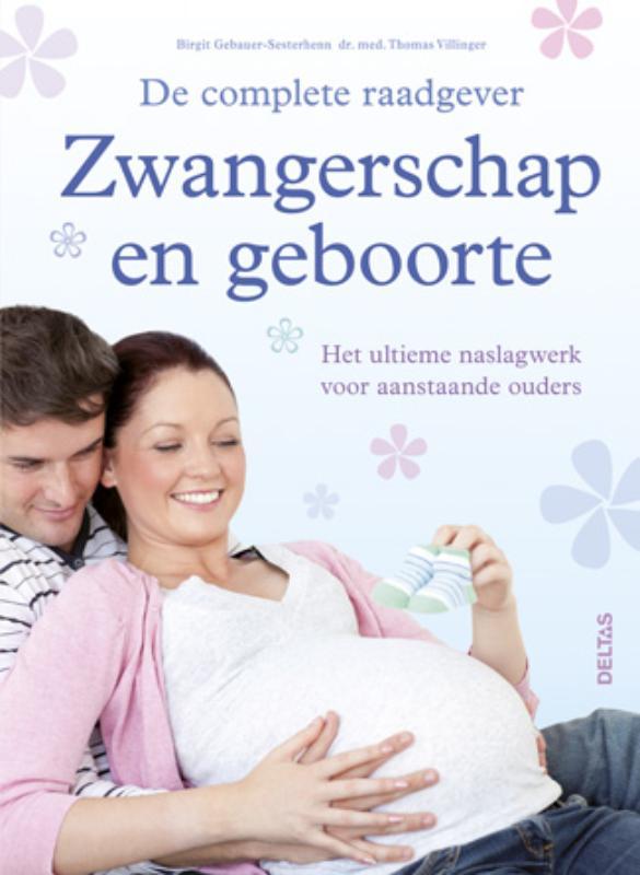 De complete raadgever zwangerschap en geboorte