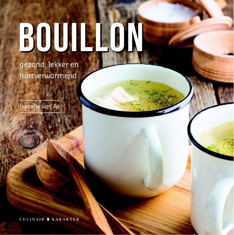 Bouillon - Gezond, lekker en hartverwarmend
