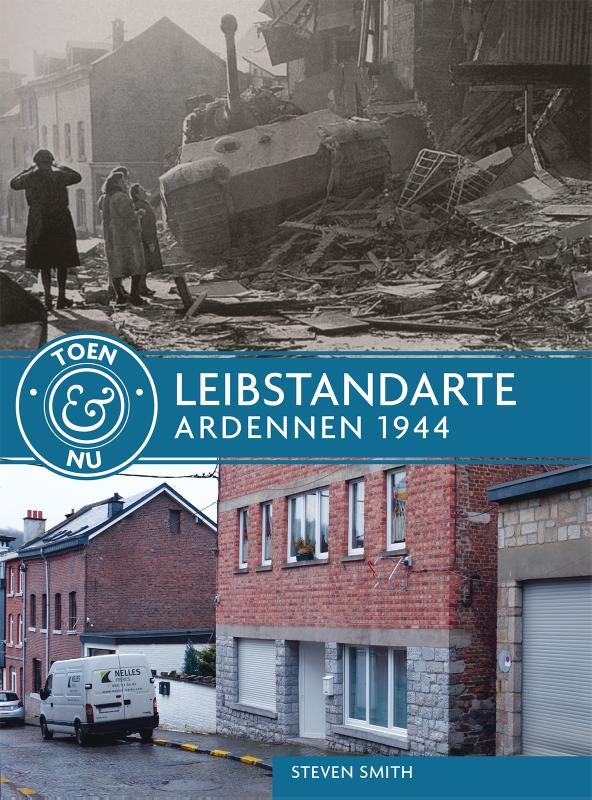 Toen & nu: Leibstandarte - Ardennen 1944-1945