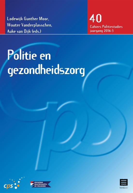 Politie en gezondsheidszorg. Cahiers Politiestudies (CPS 2016 - 3, nr. 40)