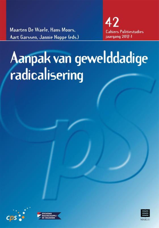 Aanpak van gewelddadige radicalisering. Cahiers Politiestudies cps42