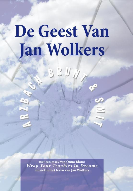 De Geest van Jan Wolkers, boekje met cd   Smit, Arzbach & Brunt