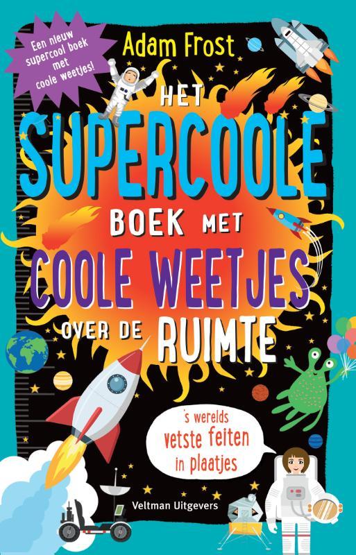 Het supercoole boek met coole weetjes over de ruimte